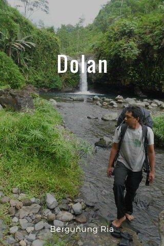 Dolan Bergunung Ria