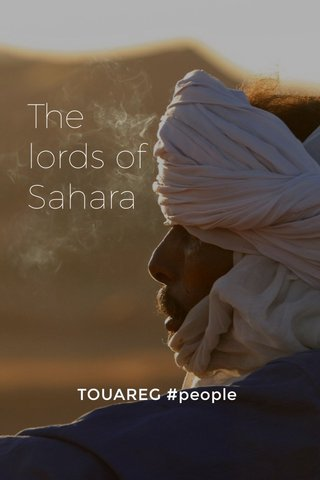 The lords of Sahara TOUAREG #people