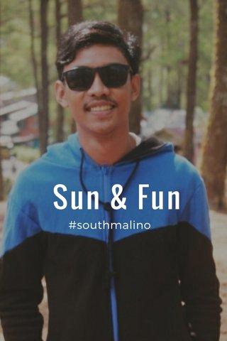 Sun & Fun #southmalino