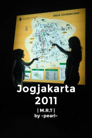 Jogjakarta 2011 | M.R.T | by -pearl-