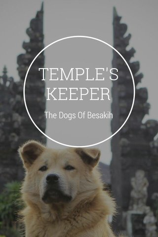 TEMPLE'S KEEPER The Dogs Of Besakih