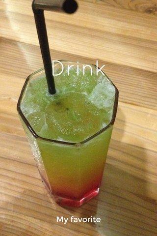 Drink My favorite