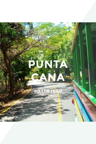 PUNTA CANA on the road