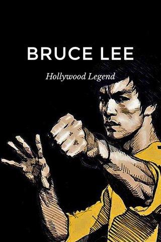 BRUCE LEE Hollywood Legend
