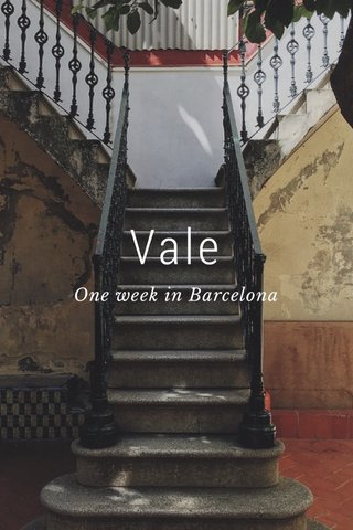 Vale One week in Barcelona