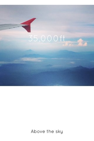35,000ft Above the sky