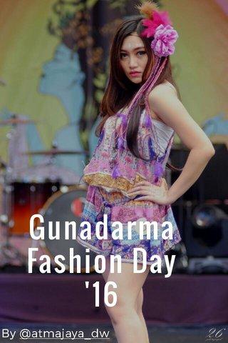 Gunadarma Fashion Day '16 By @atmajaya_dw
