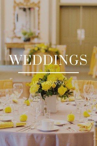 WEDDINGS uniquely you