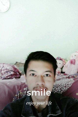 smile enjoy your life