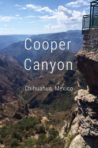 Cooper Canyon Chihuahua, Mexico