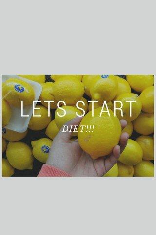 LETS START DIET!!!