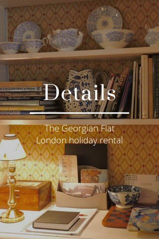 Details The Georgian Flat London holiday rental