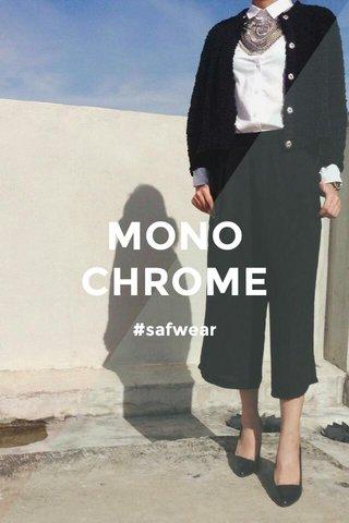 MONO CHROME #safwear