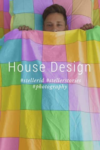 House Design #stellerid #stellerstories #photography