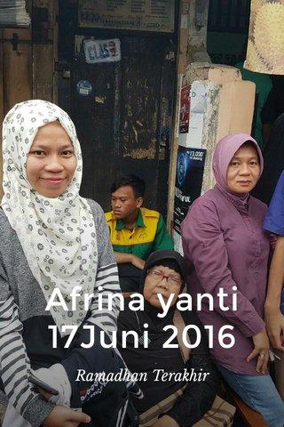 Afrina yanti 17Juni 2016 Ramadhan Terakhir