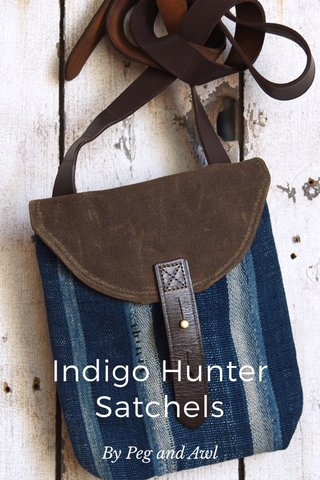 Indigo Hunter Satchels By Peg and Awl