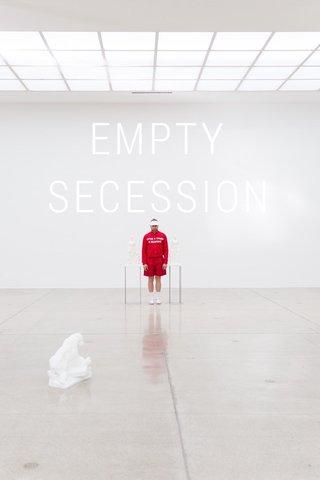 EMPTY SECESSION