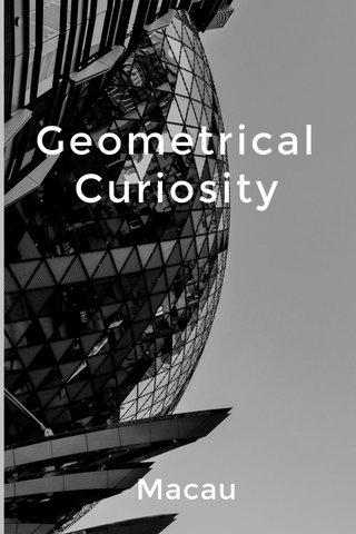 Geometrical Curiosity Macau