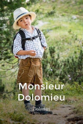 Monsieur Dolomieu Dolomiti