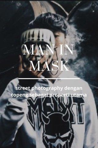 MAN IN MASK street photography dengan topeng sebagai properti utama