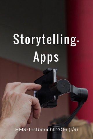 Storytelling-Apps HMS-Testbericht 2016 (1/3)