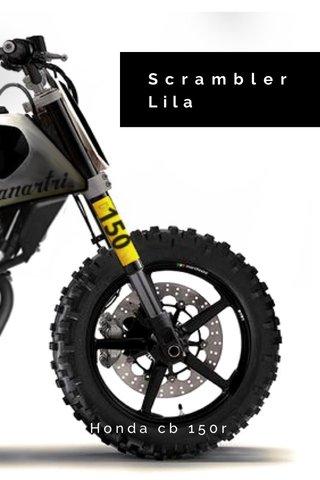 Scrambler Lila Honda cb 150r