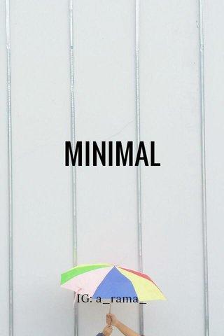 MINIMAL IG: a_rama_