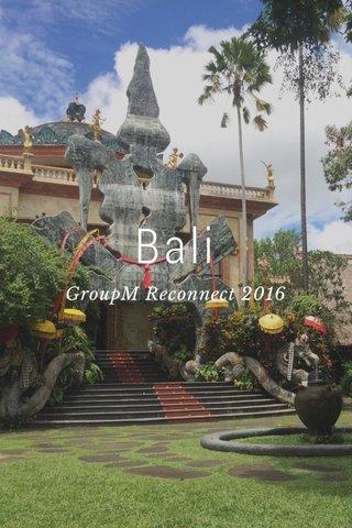 Bali GroupM Reconnect 2016