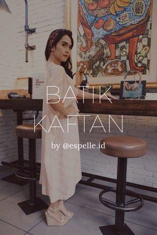 BATIK KAFTAN by @espelle.id