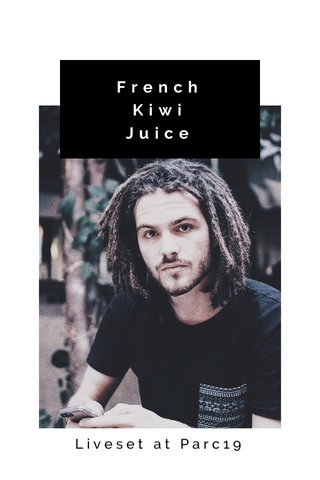 French Kiwi Juice Liveset at Parc19