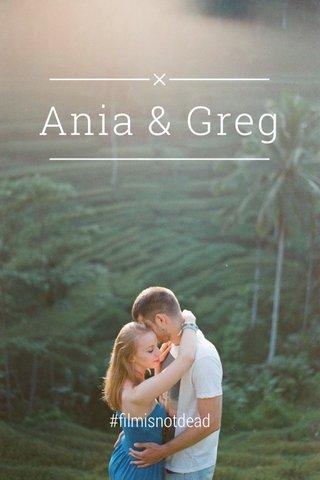 Ania & Greg #filmisnotdead