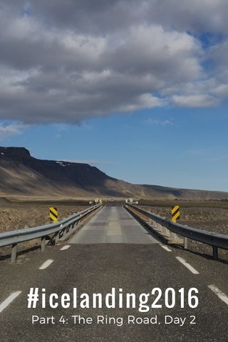 #icelanding2016 Part 4: The Ring Road, Day 2