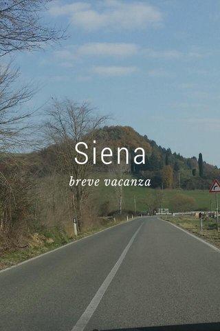 Siena breve vacanza
