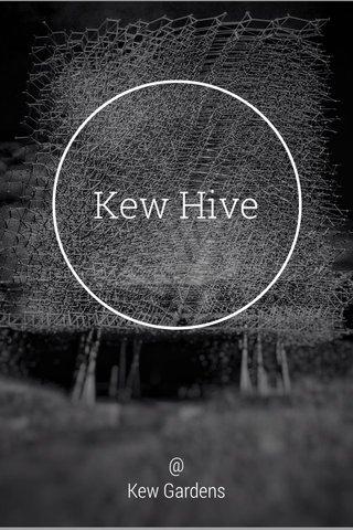 Kew Hive @ Kew Gardens