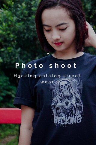 Photo shoot H3cking catalog street wear