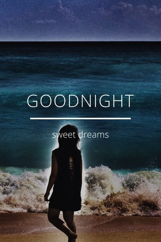 GOODNIGHT sweet dreams