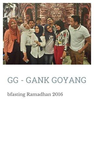GG - GANK GOYANG