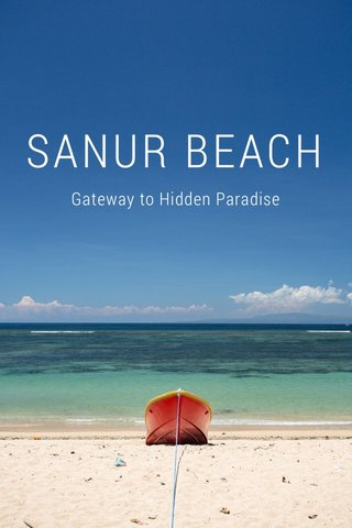SANUR BEACH Gateway to Hidden Paradise