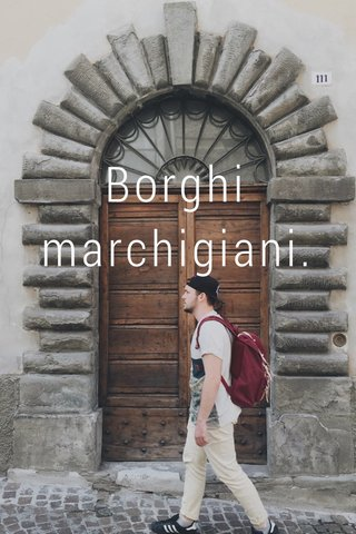 Borghi marchigiani.