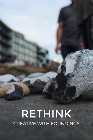 RETHINK CREATIVE WITH FOUNDINGS