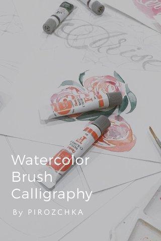 Watercolor Brush Calligraphy By PIROZCHKA