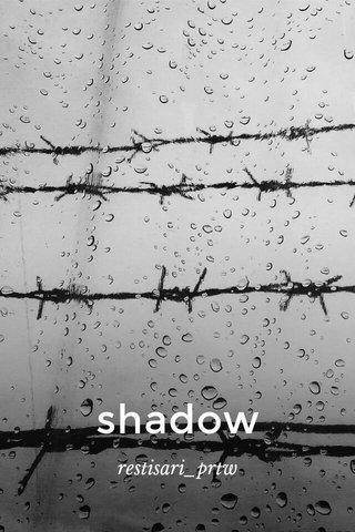 shadow restisari_prtw