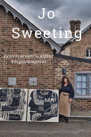 Jo Sweeting Lettercarver/Sculptor #bigsteamprint