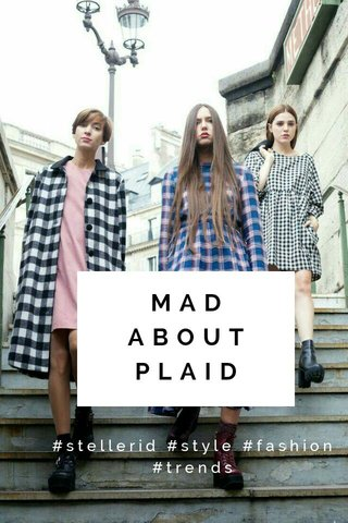 MAD ABOUT PLAID #stellerid #style #fashion #trends