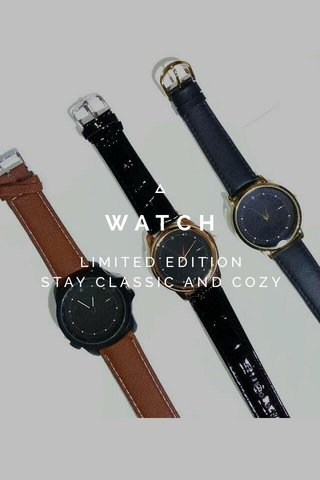 WATCH LIMITED EDITION STAY CLASSIC AND COZY