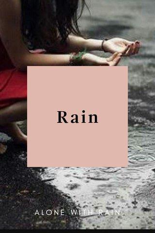 Rain ALONE WITH RAIN
