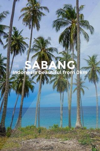 SABANG Indonesia beautiful from 0km