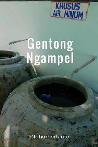 Gentong Ngampel @luhurhertanto