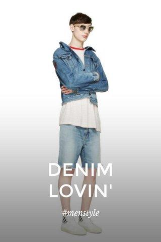 DENIM LOVIN' #menstyle