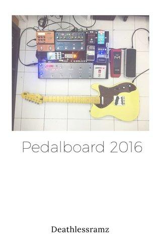 Pedalboard 2016 Deathlessramz